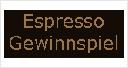 Espresso Gewinnpiel